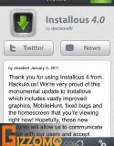 深受用家歡迎的 Installous, 日前經已發佈第 4 版. Gizzomo 香港的 Installous 使用教學 (http://www.gizzomo.com/installation/installous.php) 亦同時已被更新; 各位網友可立即瀏覽以上網址, 更新你的 Installous 至最新版本, 享用最新版本的樂趣. 雖則很多人認為 Installous 破壞了 Jailbreak...