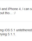 上周初, Gizzomo 報導過 Pod2g 表示 iPhone 4 iOS 5.1 已被完美破解!. Pod2g 沉寂了近一個星期後, 今早及剛剛在 Twitter 再次宣佈, 運行 iOS 5.1/ 5.1.1 版本的...