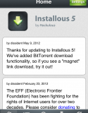 深受用家歡迎的 Installous, 日前經已更新至第 5 版, 當前版本為 5.0-10. Installous 5 是次隆重推出, 帶來了一些重要的更新, 分別是新增支援 BT 下載及整合至 iOS 5 通知中心 (Notification Centre). Gizzomo...